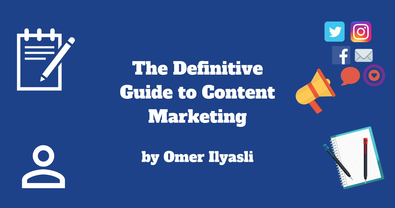The Definitive Guide to Content Marketing (10000+ Words)